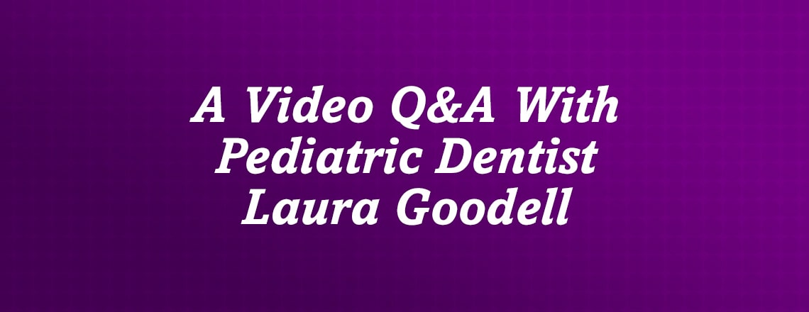 Dental health tips Q&A with Dr. Laura Goodell