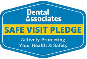 The Dental Associates Safe Visit Pledge during COVID-19.