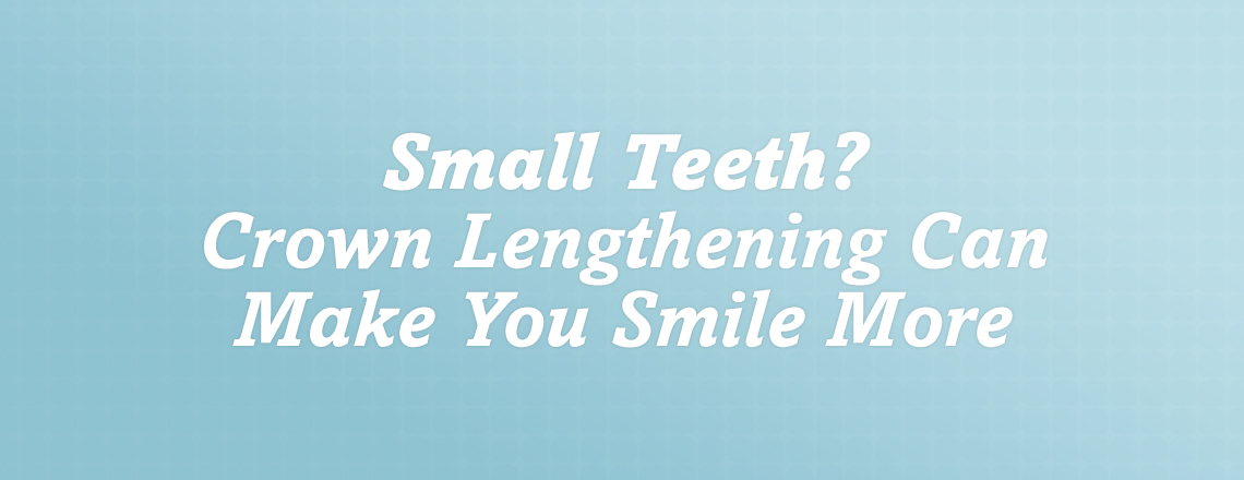 crown-lengthening-small-teeth.jpg